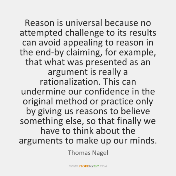 Reason is universal because no attempted challenge to its results can avoid ...