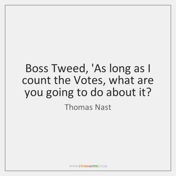 Thomas Nast Quotes     StoreMyPic