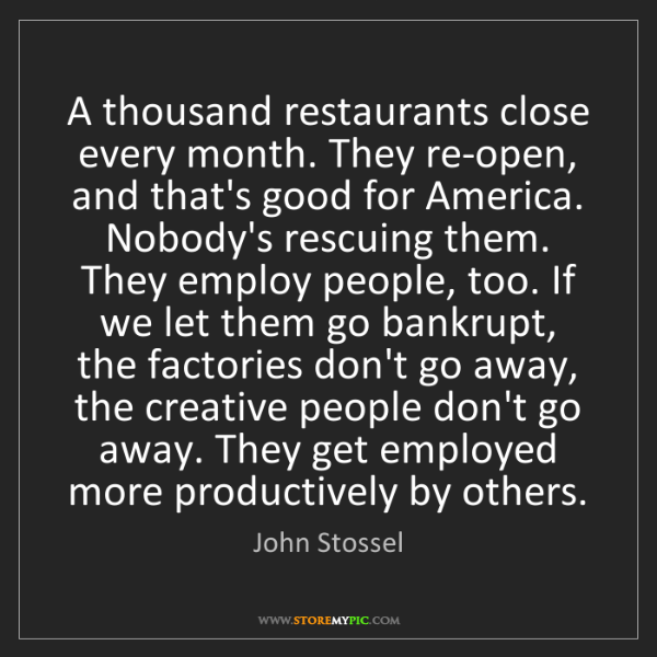 John Stossel: A thousand restaurants close every month. They re-open,...