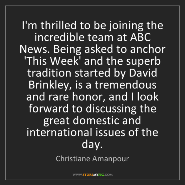 Christiane Amanpour: I'm thrilled to be joining the incredible team at ABC...