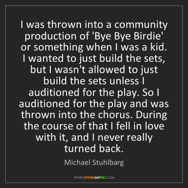 Michael Stuhlbarg: I was thrown into a community production of 'Bye Bye...