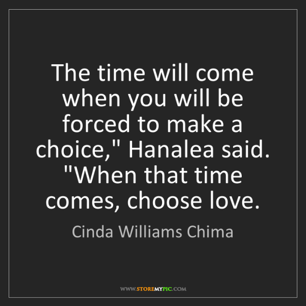 Cinda Williams Chima: The time will come when you will be forced to make a...