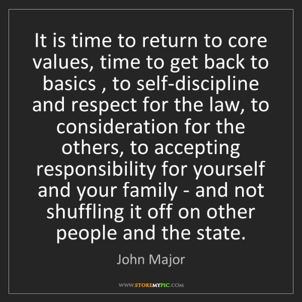 John Major: It is time to return to core values, time to get back...