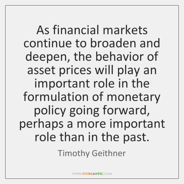 As financial markets continue to broaden and deepen, the behavior of asset ...