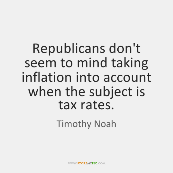 Republicans don't seem to mind taking inflation into account when the subject ...