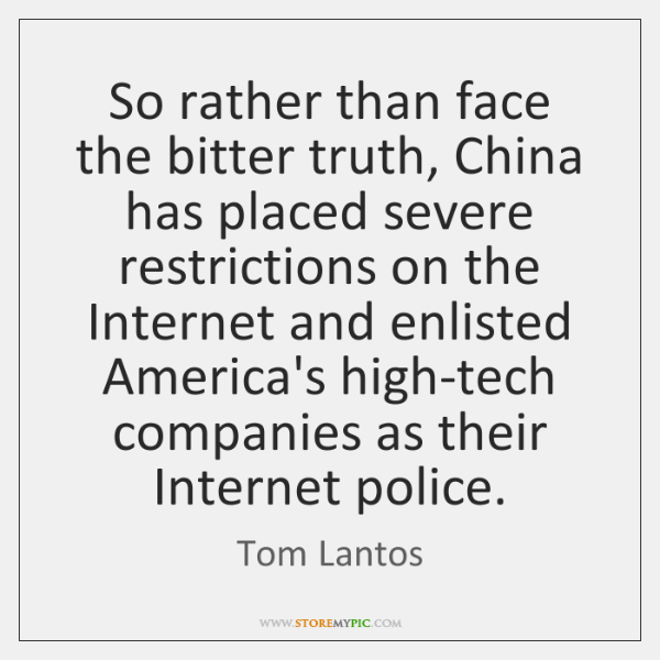 So rather than face the bitter truth, China has placed severe restrictions ...