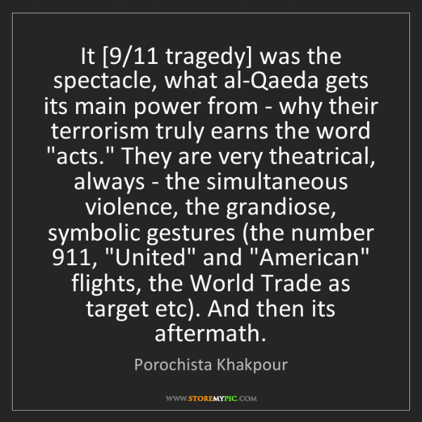 Porochista Khakpour: It [9/11 tragedy] was the spectacle, what al-Qaeda gets...