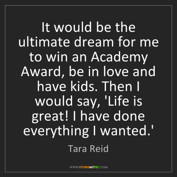 Tara Reid: It would be the ultimate dream for me to win an Academy...
