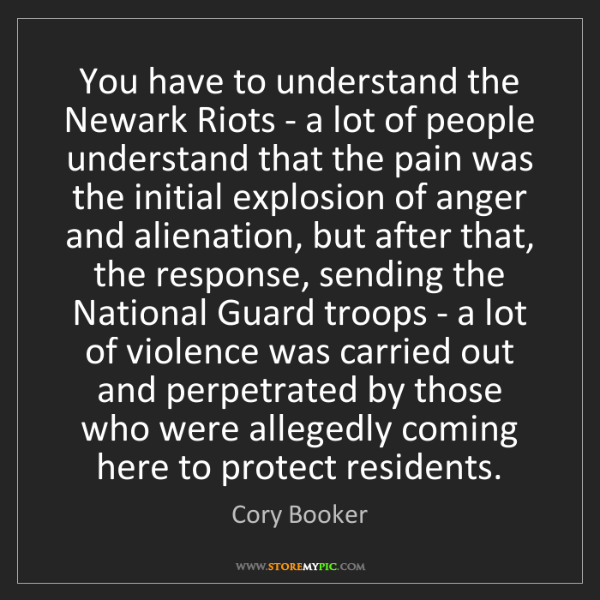 Cory Booker: You have to understand the Newark Riots - a lot of people...