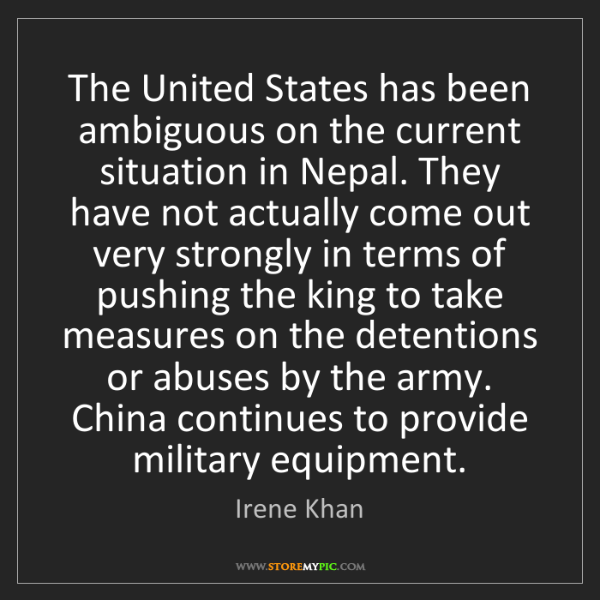 Irene Khan: The United States has been ambiguous on the current situation...
