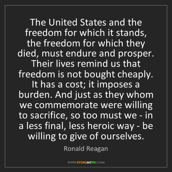 Ronald Reagan: The United States and the freedom for which it stands,...