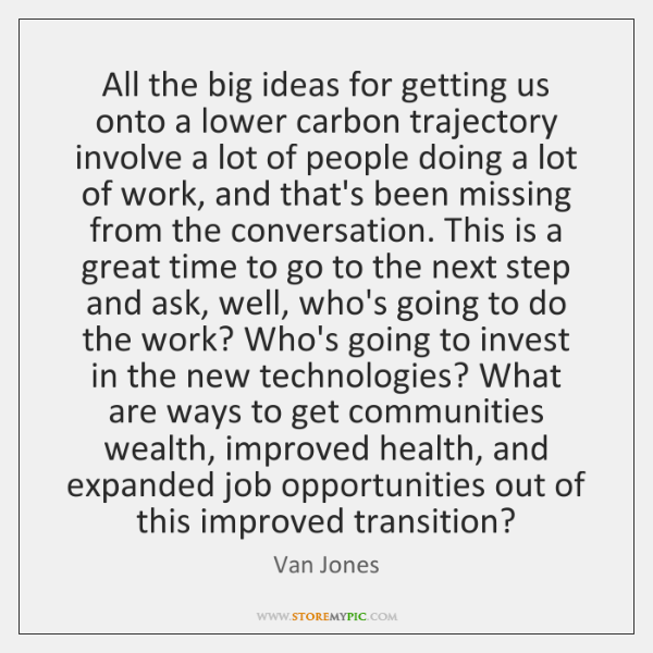 All the big ideas for getting us onto a lower carbon trajectory ...