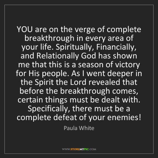 Paula White: YOU are on the verge of complete breakthrough in every...