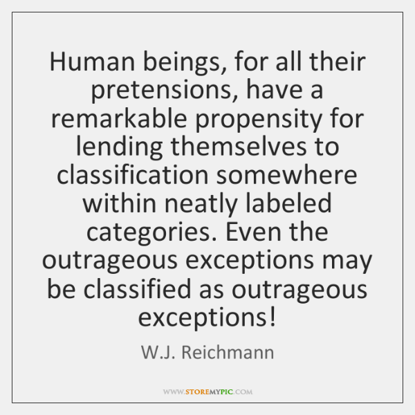 Human beings, for all their pretensions, have a remarkable propensity for lending ...