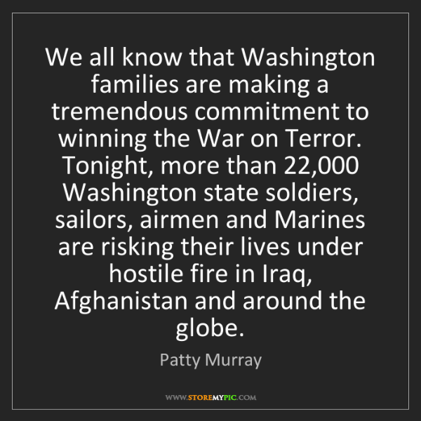 Patty Murray: We all know that Washington families are making a tremendous...