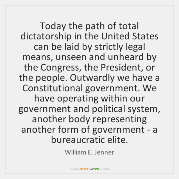 Today the path of total dictatorship in the United States can be ...