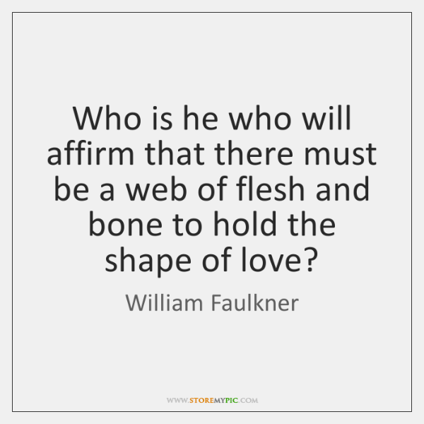 Who is he who will affirm that there must be a web ...