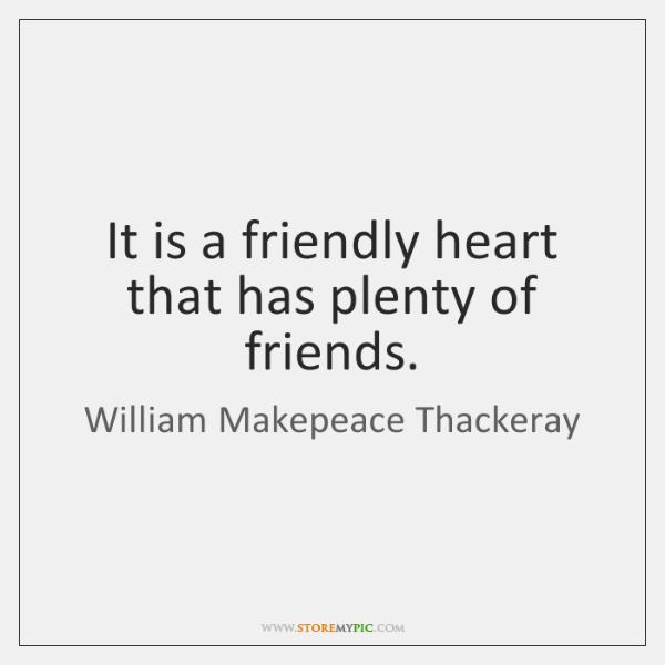 It is a friendly heart that has plenty of friends.