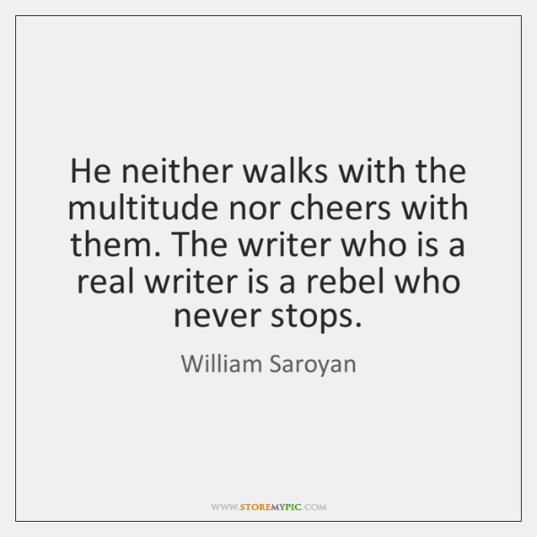 He neither walks with the multitude nor cheers with them. The writer ...