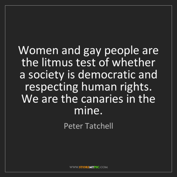 Peter Tatchell: Women and gay people are the litmus test of whether a...
