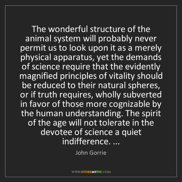 John Gorrie: The wonderful structure of the animal system will probably...
