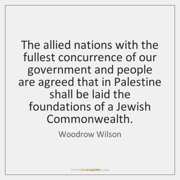 The allied nations with the fullest concurrence of our government and people ...