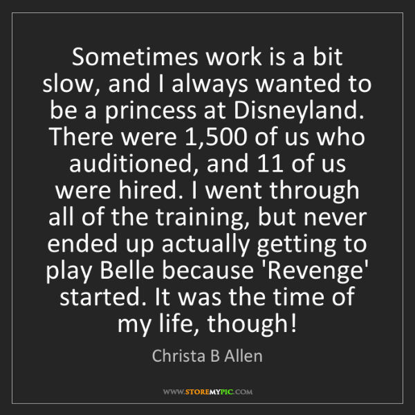 Christa B Allen: Sometimes work is a bit slow, and I always wanted to...