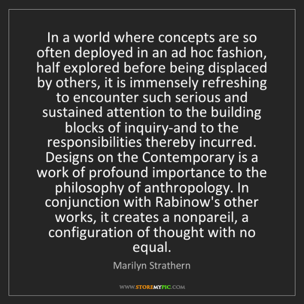 Marilyn Strathern: In a world where concepts are so often deployed in an...