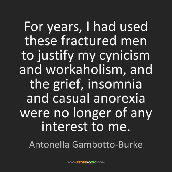 Antonella Gambotto-Burke: For years, I had used these fractured men to justify...