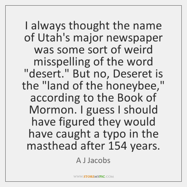 I always thought the name of Utah's major newspaper was some sort ...