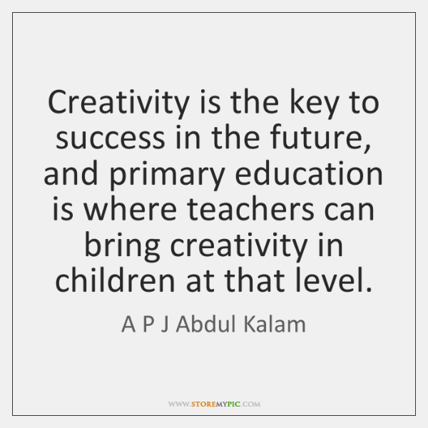 Creativity is the key to success in the future, and primary education ...