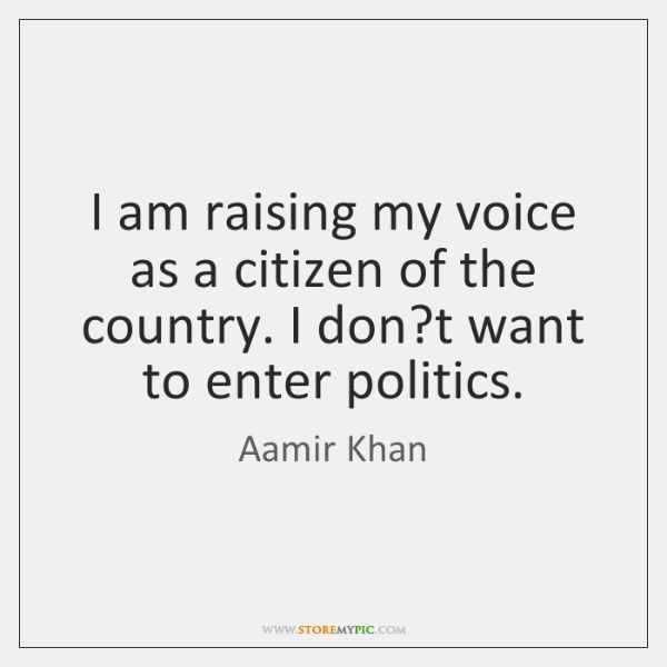 I am raising my voice as a citizen of the country. I ...