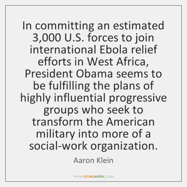 In committing an estimated 3,000 U.S. forces to join international Ebola relief ...