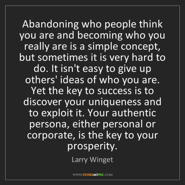 Larry Winget: Abandoning who people think you are and becoming who...