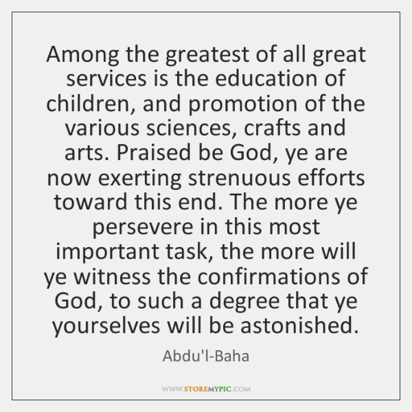 Among the greatest of all great services is the education of children, ...
