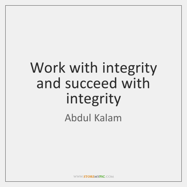 Work with integrity and succeed with integrity