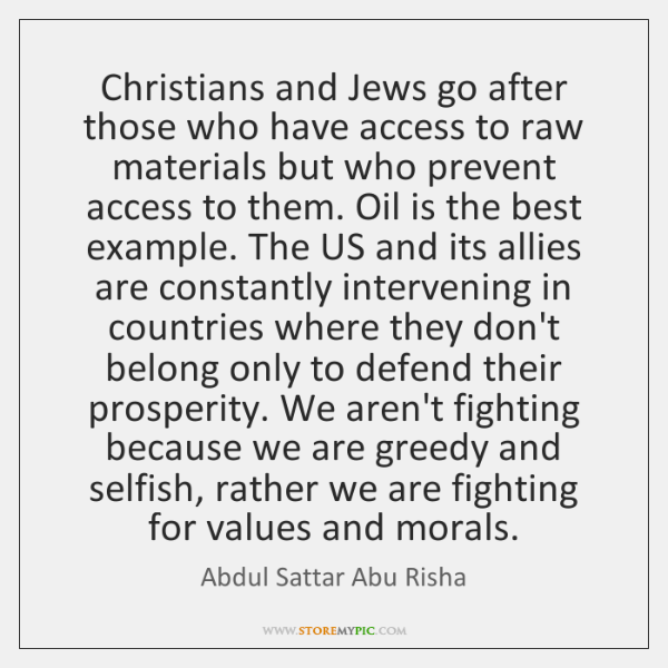 Christians and Jews go after those who have access to raw materials ...