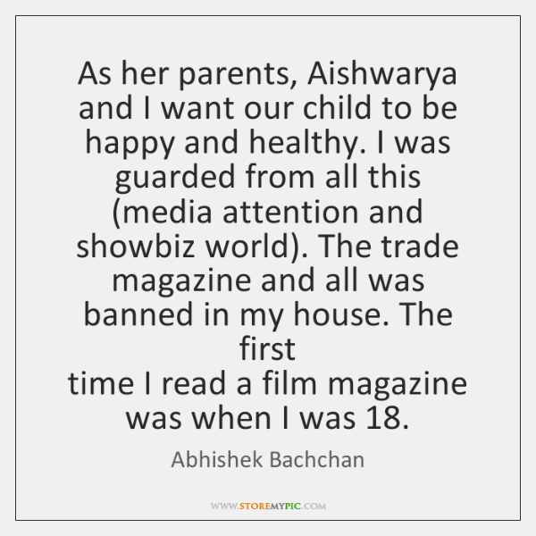 As her parents, Aishwarya and I want our child to be happy ...