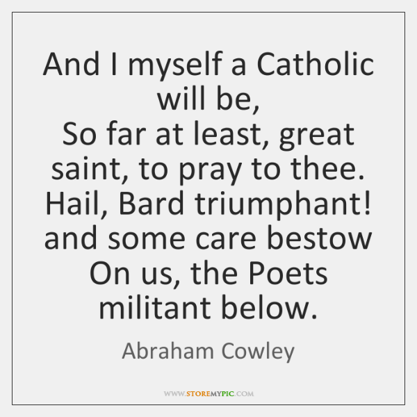 And I myself a Catholic will be,  So far at least, great ...