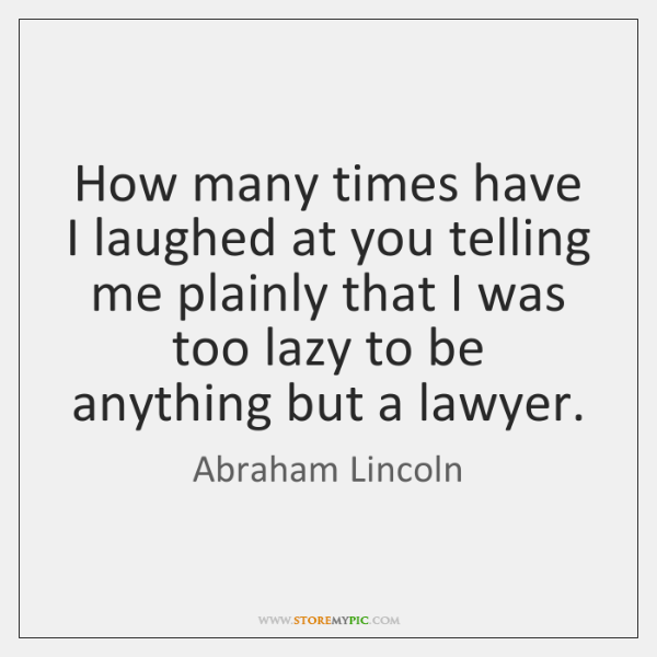How many times have I laughed at you telling me plainly that ...