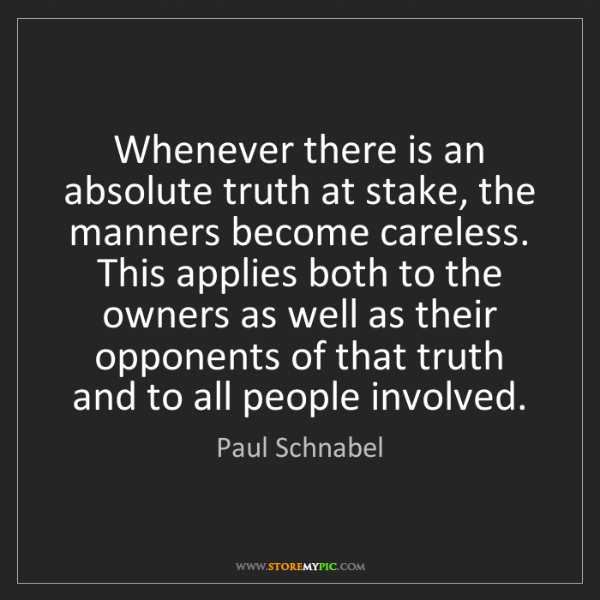 Paul Schnabel: Whenever there is an absolute truth at stake, the manners...