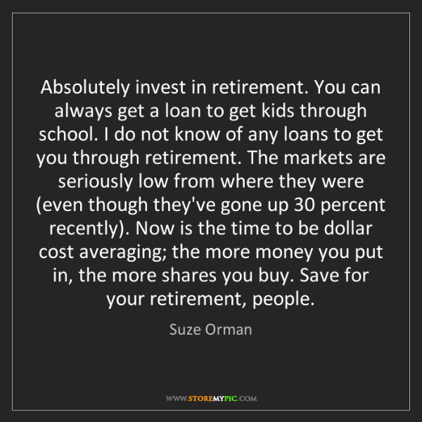 Suze Orman: Absolutely invest in retirement. You can always get a...