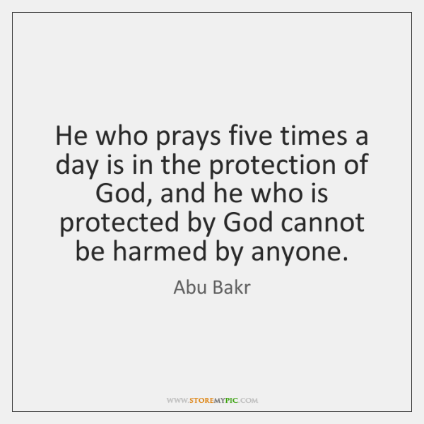 He who prays five times a day is in the protection of ...