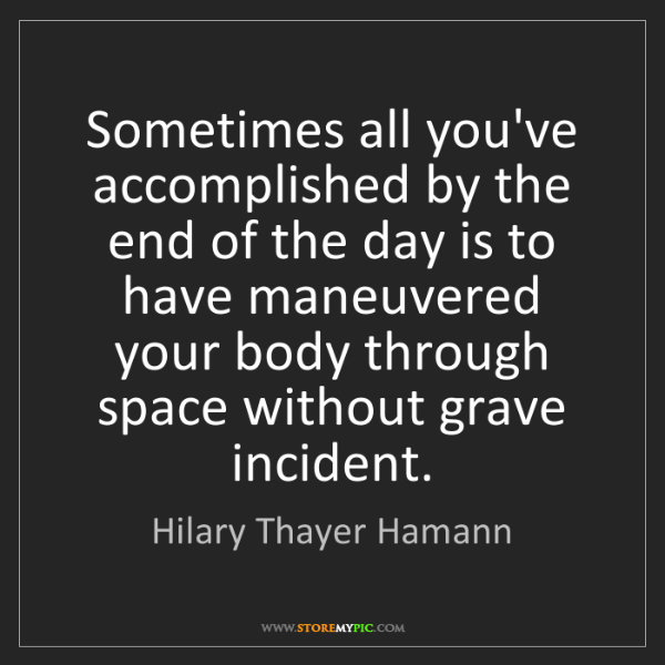 Hilary Thayer Hamann: Sometimes all you've accomplished by the end of the day...