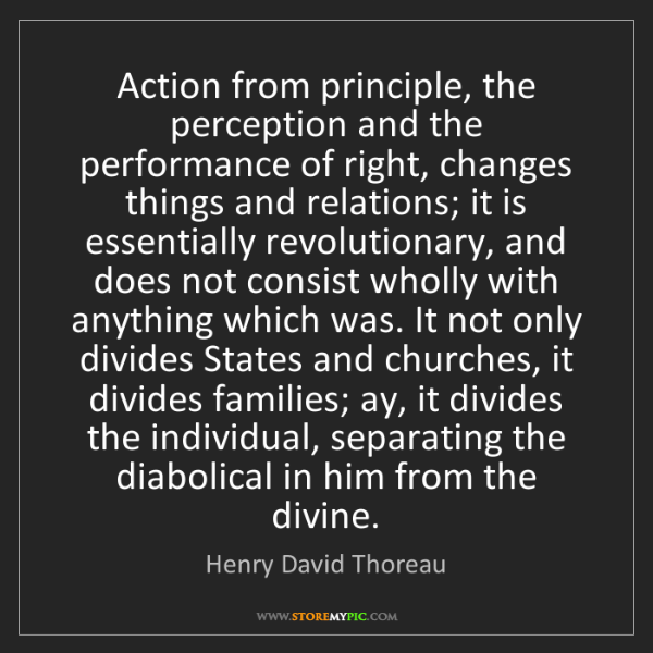Henry David Thoreau: Action from principle, the perception and the performance...
