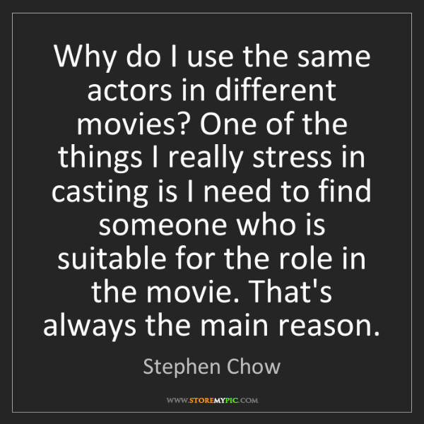 Stephen Chow: Why do I use the same actors in different movies? One...