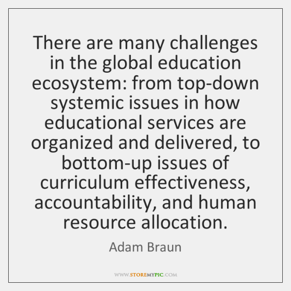 There are many challenges in the global education ecosystem: from top-down systemic ...