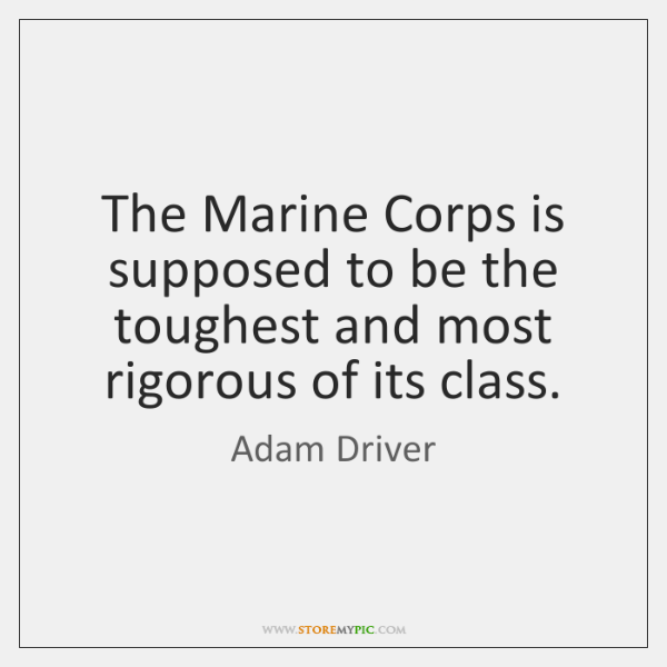 The Marine Corps is supposed to be the toughest and most rigorous ...