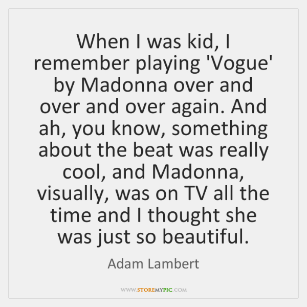 When I was kid, I remember playing 'Vogue' by Madonna over and ...