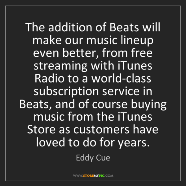 Eddy Cue: The addition of Beats will make our music lineup even...